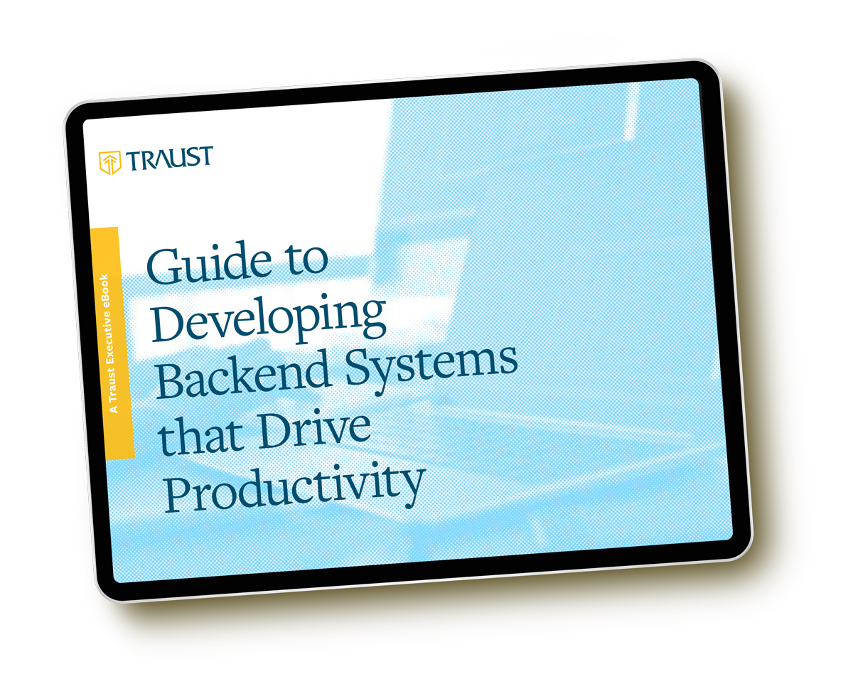 Traust Guide to Developing Backend Systems that Drive Productivity