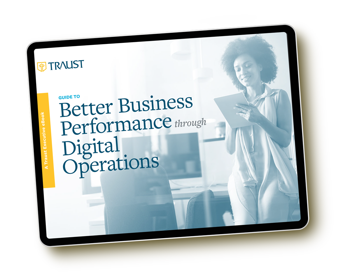 Traust Guide to Better Business Performance through Digital Operations
